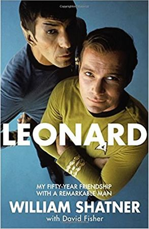 Shatner William: Leonard : My Fifty-Year Friendship with a Remarkable Man