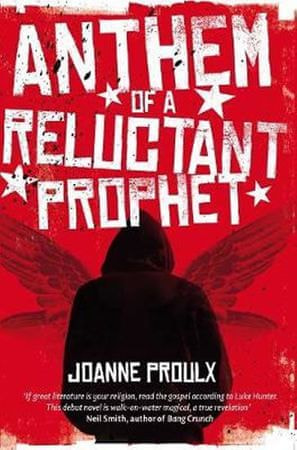 Proulx Joanne: Anthem of a Reluctant Prophet