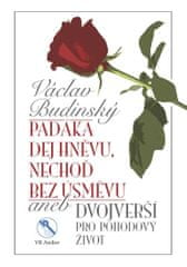 Budínský Václav: Padáka dej hněvu, nechoď bez úsměvu aneb Dvojverší pro pohodový život