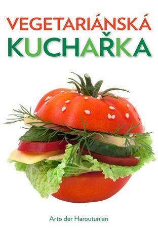 der Haroutunian Arto: Vegetariánská kuchařka