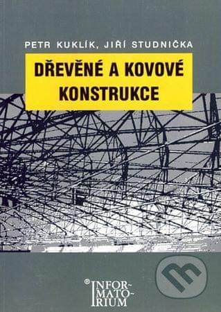 Kuklík Petr, Studnička Jiří: Dřevěné a kovové konstrukce