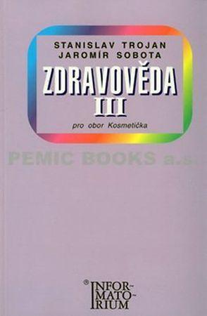Trojan Stanislav: Zdravověda III - Pro 3 ročník UO Kosmetička