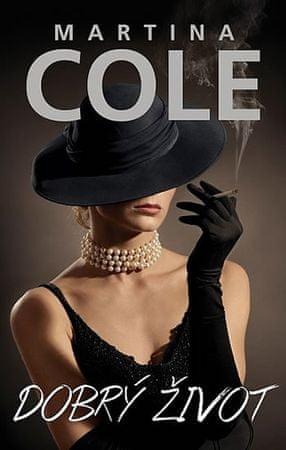 Cole Martina: Dobrý život
