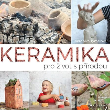 Tymelová Veronika: Keramika pro život s přírodou