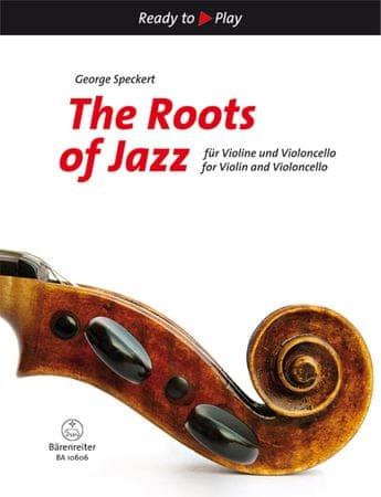 KN The Roots of Jazz for Violin and Violoncello Škola hry na husliach a violončelo