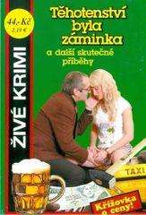 Beer Jan, Formáčková Marie,: Těhotenství byla záminka a další skutečné příběhy