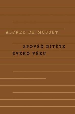 Musset Alfred de: Zpověď dítěte svého věku
