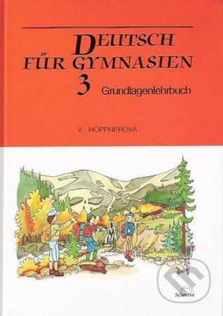 Höppnerová Věra: Deutsch für Gymnasien 3 - Grundlagenlehrbuch