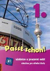 Passt schon! 1. Němčina pro SŠ - Učebnice a pracovní sešit