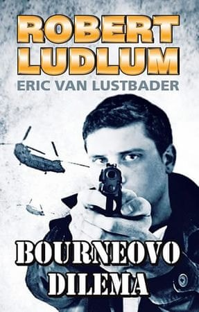 Ludlum Robert, Van Lustbader Eric,: Bourneovo dilema