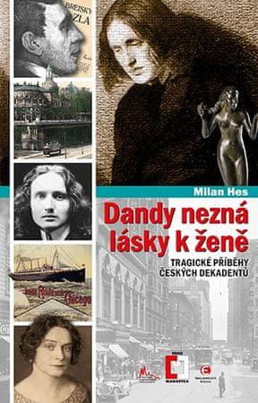 Hes Milan: Dandy nezná lásky k ženě - Tragické příběhy z české dekadence