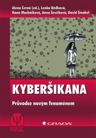Černá a kolektiv Alena: Kyberšikana - Průvodce novým fenoménem