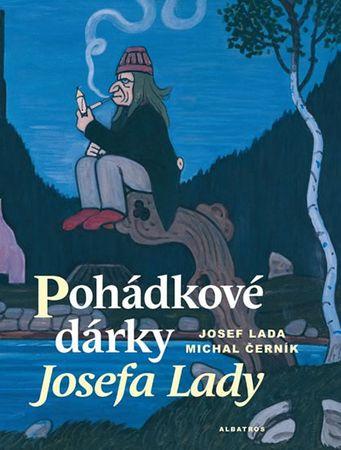 Černík Michal: Pohádkové dárky Josefa Lady