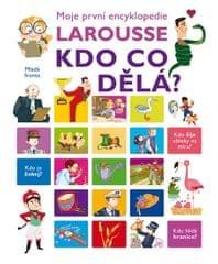 Fougerová Isabelle: Kdo co dělá? - Moje první encyklopedie Larousse