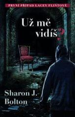 Bolton Sharon J.: Už mě vidíš? - 2. vydání