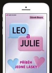 Boura Slávek: Leo a Julie - Příběh jedné lásky