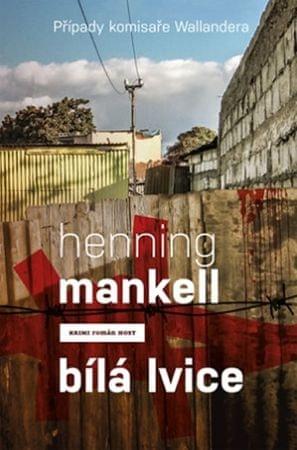 Mankell Henning: Bílá lvice (Případy komisaře Wallandera)