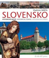 Bárta Vladimír: Slovensko-Historické mestá/Historical Towns/Historische Städte