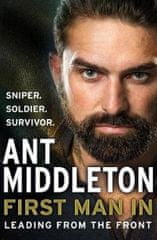 Middleton Ant: First Man In : Leading from the Front