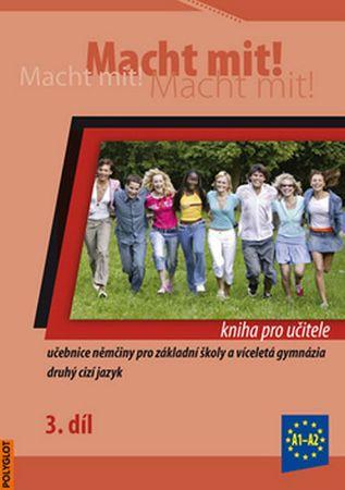 Jankásková Miluše,Dusilová Doris,Schneid: Macht Mit 3 kniha pro učitele