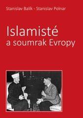 Balík Stanislav, Polnar Stanislav,: Islamisté a soumrak Evropy
