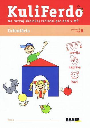 Gošová Věra: Kuliferdo - Orientácia-Pracovný zošit na rozvoj školskej zrelosti pre deti v MŠ