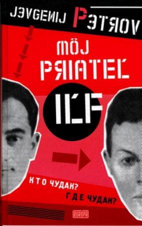 Petrov Jevgenij: Môj priateľ Iľf