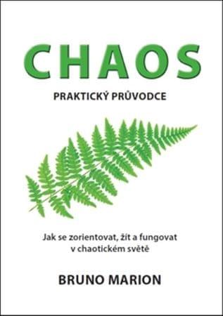 Marion Bruno: Chaos - Praktický průvodce