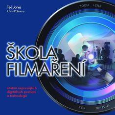 Jones Ted: Škola filmaření včetně nejnovějších digitálních postupů a technologií