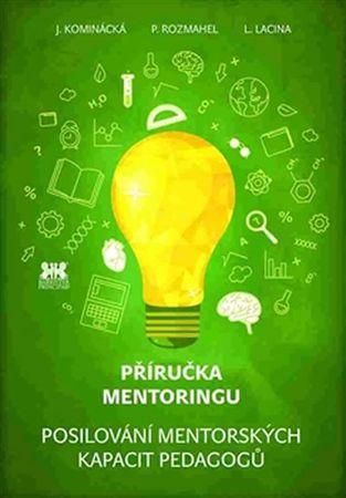 Kominácká Jitka: Příručka mentoringu - Posilování mentorských kapacit pedagogů