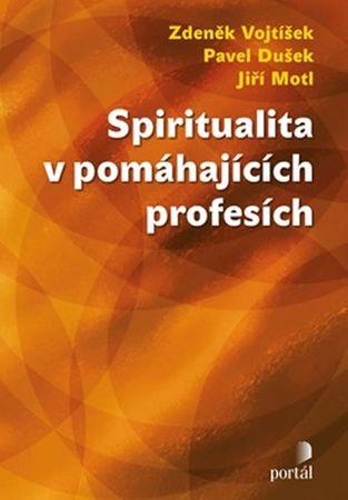 Vojtíšek Zdeněk: Spiritualita v pomáhajících profesích