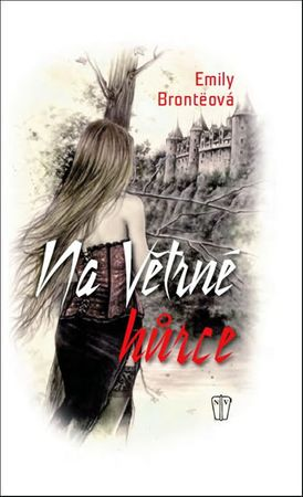 Brontëová Emily: Na větrné hůrce