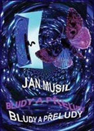 Musil Jan: Bludy a přeludy