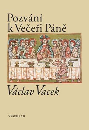 Vacek Václav: Pozvání k Večeři Páně