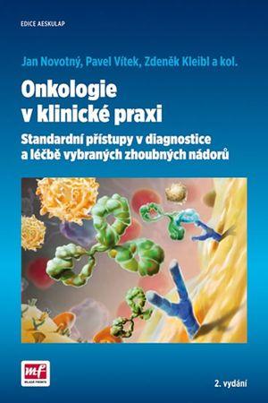 Novotný Jan, Vítek Pavel a kolektiv: Onkologie v klinické praxi - Standardní přístupy v diagnostice