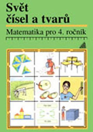 Hošpesová A., Divíšek J., Kuřina F.: Matematika pro 4. roč. ZŠ Svět čísel a tvarů - Učebnice