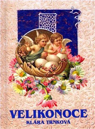Trnková Klára: Velikonoce