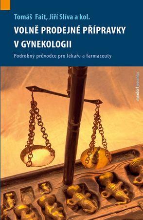 Fait Tomáš, Slíva Jiří a kolektiv: Volně prodejné přípravky v gynekologii