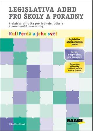 Kendíková Jitka, PhDr.: Legislativa ADHD pro školy a poradny