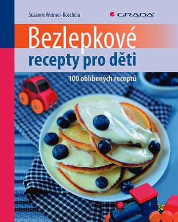 Weimer-Koschera Susanne: Bezlepkové recepty pro děti - 100 oblíbených receptů