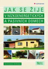 Brotánek Aleš, Brotánková Klára,: Jak se žije v nízkoenergetických a pasivních domech