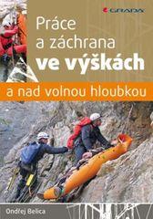 Belica Ondřej: Práce a záchrana ve výškách a nad volnou hloubkou