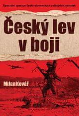 Kovář Milan: Český lev v boji - Speciální operace česko-slovenských zvláštních jednotek