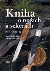 Bothe Carsten: Kniha o nožích a sekerách - Materiály, typy, zacházení a péče