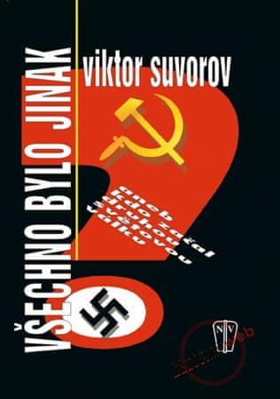 Suvorov Viktor: Všechno bylo jinak - 2.vydání
