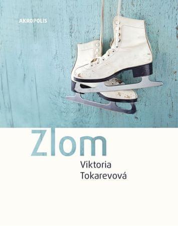 Tokarevová Viktoria: Zlom