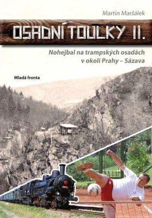 Maršálek Martin: Osadní toulky II. - Nohejbal na trampských osadách v okolí Prahy - Sázava