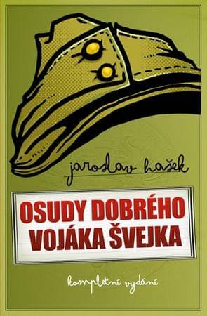 Hašek Jaroslav: Osudy dobrého vojáka  Švejka