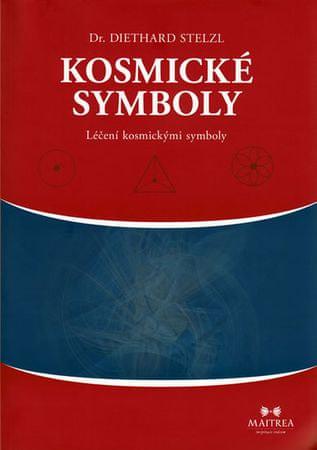 Stelzl Diethard: Kosmické symboly - Léčení kosmickými symboly