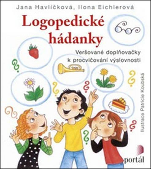Havlíčková Jana, Eichlerová Ilona,: Logopedické hádanky - Veršované doplňovačky k procvičování výslo